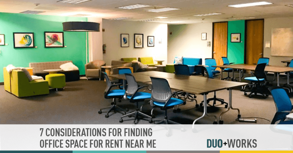 Seven considerations for finding office space for rent near near