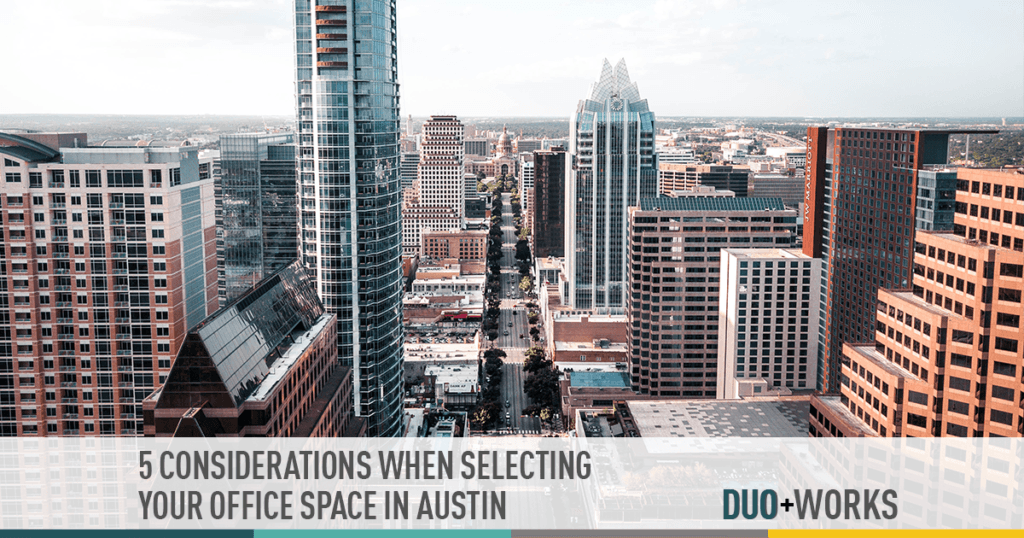 5 considerations when selecting office space in austin