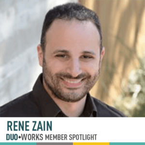 Rene Zain: Duo Works Member Spotlight